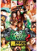 The gal's NIGHT 4 裏ブチアゲPARTY